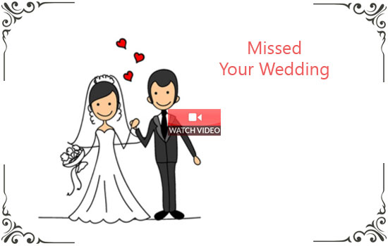 Sorry! Missed Your Wedding!