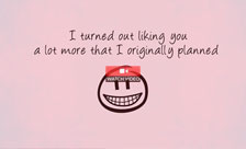 I Kinda Like You!